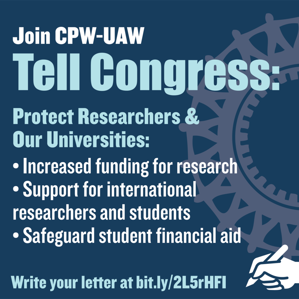 April 27: CPW-UAW joins other Academic Union across the country asking Congress  to protect Researchers during the COVID-19 pandemic. Click here to send your letter